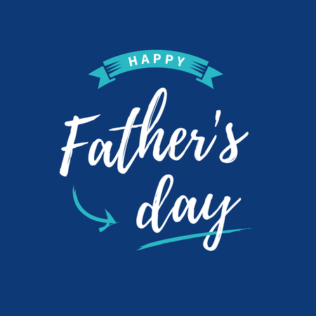 Happy fathers day card. Blue background. Editable vector design.