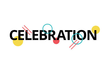 "Modern, creative graphic design of a word ""Celebration"". Playful, fun geometric shapes with urban typography in yellow, red,blue and black colors."