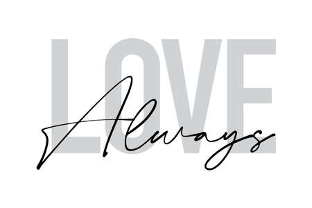 """Modern, urban, simple graphic design of a saying """"Love Always"""" in grey colors. Handwritten typography."""