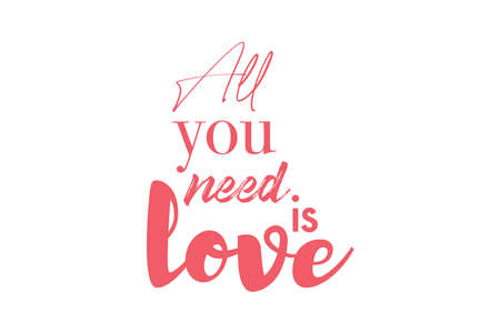 "Urban, playful graphic design of a saying ""All You Need is Love"" in red / pink color. Experimental, creative typography."