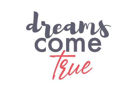 """Playful, modern graphic design of a saying """"Dreams Come True"""" in grey and red colors. Creative, experimental and urban typography. Vettoriali"""
