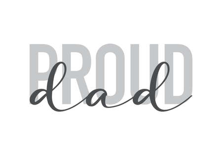 """Modern, urban, simple graphic design of a saying """"Proud Dad"""" in grey colors. Trendy, cool, handwritten typography"""
