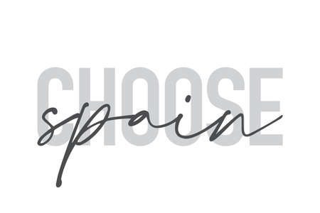 """Modern, urban, simple graphic design of a saying """"Choose Spain"""" in grey colors. Trendy, cool, handwritten typography Vecteurs"""