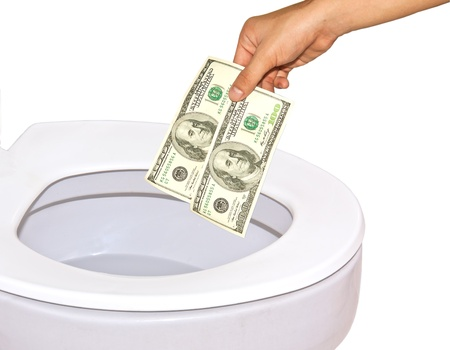 The loss of the money if thrown away down the Toilet