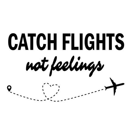 catch flights not feelings on white background. .flat style. trip and adventure concept. 版權商用圖片 - 155041902
