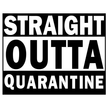 straight outta quarantine. social distance sign. STOP coronavirus.