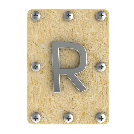 oriented: Alphabe  R  stainless on wood Oriented Strand Board (OSB)  plate Stock Photo