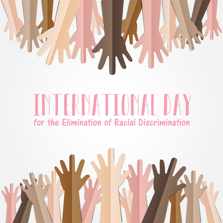 International Day for the Elimination of Racial Discrimination. 21 March. Many people human hands raising upward on white background, Equality concept campaign
