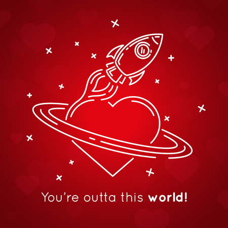 rocketship: Youre outta this world! - concept Valentines Day card message. White line drawing of spaceship and heart on red background. Vector illustration.