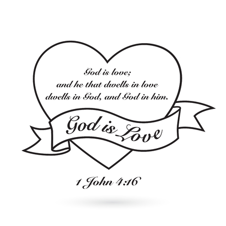 'God is Love' with heart and banner vector design. 'God is love; and he that dwells in love dwells in God, and God in him.' 1 John 4:16
