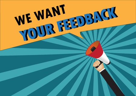Hand holding megaphone to speech - We want your feedback Illustration