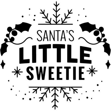 Santas Little Sweetie Saying , Christmas Holiday Greetings, Funny Quotes