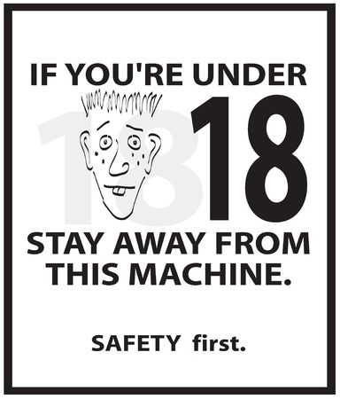 A safety sign that can be used on any piece of equipment that requires someone to be at least 18 years of age in order to operate it.