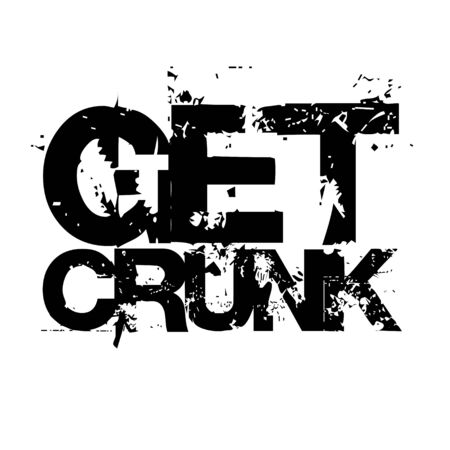 slang: Crunk dancing is popular in the southern US - also a slang word for the combination of getting crazy and drunk.  This works great as a t-shirt design.
