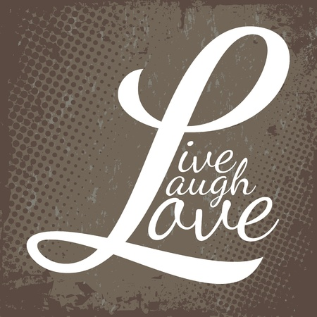 Typographic montage of the words Live Laugh Love in format over a brown grunge textured background.