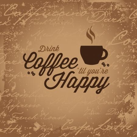 Vintage stijl ontwerp dat Drank Coffe leest Til Youre Gelukkig.