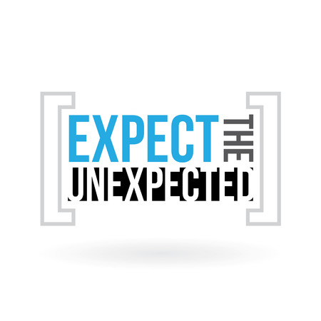 unexpected: Typography montage that reads Expect the Unexpected.