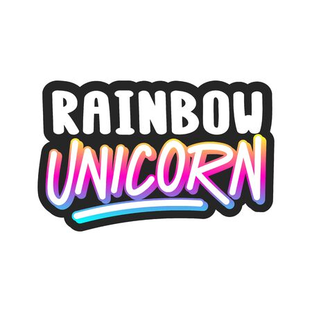 The inscription - Rainbow unicorn. It can be used for sticker, patch, phone case, poster, t-shirt, mug etc.