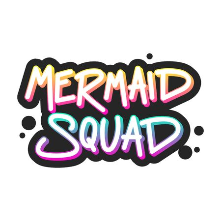 The inscription - Mermaid squad. It can be used for sticker, patch, phone case, poster, t-shirt, mug etc. Zdjęcie Seryjne