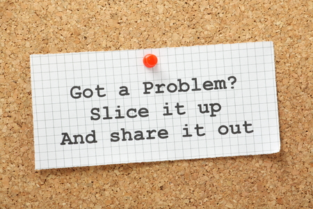 solver: The phrase Got A Problem  Slice it up and share it out as a concept for teamwork or friendship in finding solutions at work or in your personal life  Stock Photo
