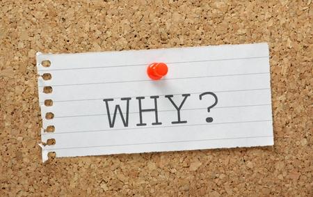 De vraag waarom getypt op een stuk papier en vastgemaakt aan een kurk prikbord
