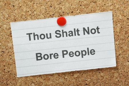 commandment: The commandment Thou Shalt Not Bore People typed on a paper note and pinned to a cork notice board