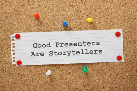 relevant: Good Presenters are Storytellers  Effective presentation skills  Effective presentations engage the audience from beginning to end with relevant content