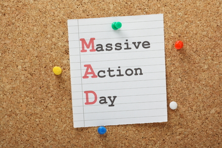 massive: Have a MAD or Massive Action Day to tackle a big project or make a start on a new idea  A way to get things done  Stock Photo