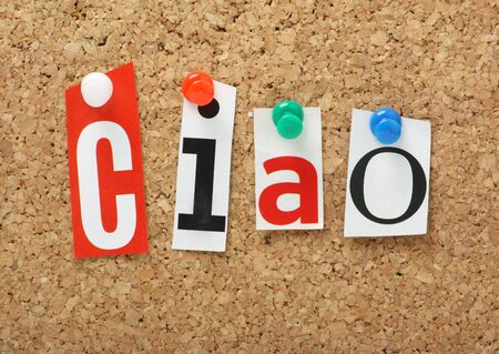 ciao: The Italian word Ciao in magazine letters on a cork notice board
