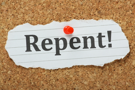 renounce: The word Repent typed on a scrap of paper and pinned to a cork notice board