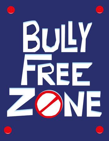 getrokken hand tekst in witte letters op een blauwe muur poster met de woorden Bully Free Zone en een No Entry teken toegevoegd voor effect