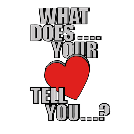 questioning: A red Valentines Day heart on a white background with the words What Does Your Heart Tell You in black and grey text