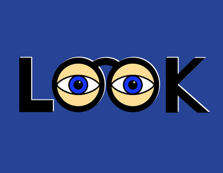 pair of glasses: The word Look with the middle letters changed to a pair of spectacles or glasses with blue eyes looking at you Illustration
