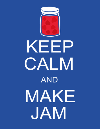 avoidance: Poster with the words Keep Calm and Make Jam in white text and a pot or jar of jam above the text