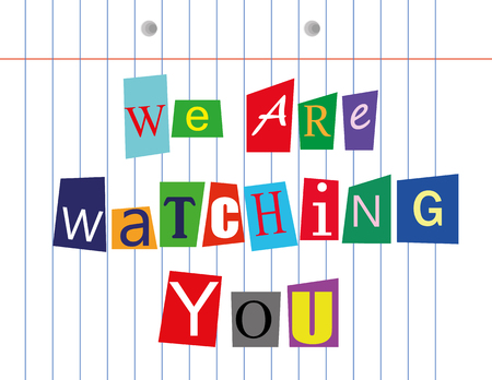 illustration of the words We Are Watching You in cut out magazine letters pasted on the lined paper from an exercise book Illustration