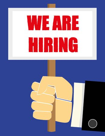 hiring: Business man hand in a suit holding a sign or placard with the phrase We Are Hiring in red text Illustration