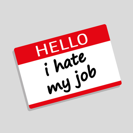 hate: Hello My Name Is badge or visitor pass with the phrase I Hate My Job added in black text