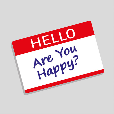 contentment: Hello my names is delegate badge or visitor pass with the question Are You Happy added in blue text