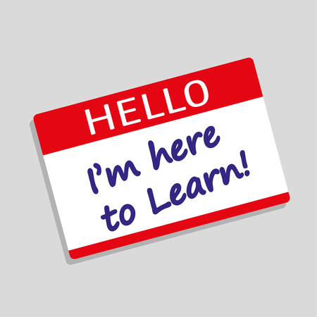hello my name is: Hello My Name Is Badge or visitor pass with the words Im Here To Learn added in blue text Illustration
