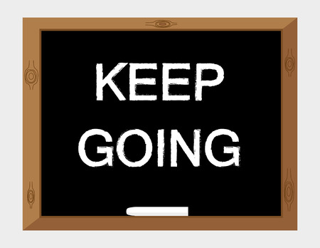 persevere: The words Keep Going in white text on a blackboard with a stick of chalk as a reminder to persevere with your ambitions Illustration