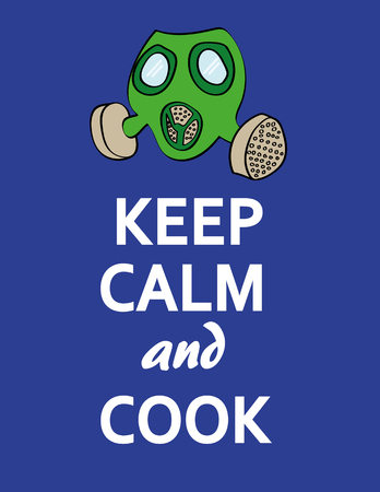 narcotics: The words Keep Calm and Cook underneath a stylized gas mask as a reference to cooking drugs or food Illustration