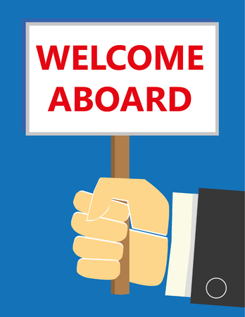 new opportunity: Hand in a business suit holding up a small placard with the words Welcome Aboard added in red text