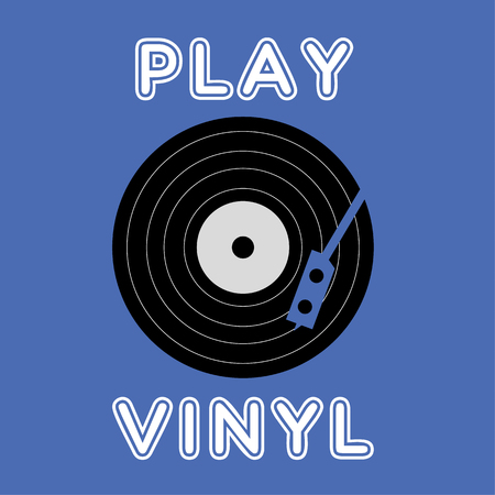 vinyl record: Vinyl record disc or album and needle playing arm with the added text Play Vinyl
