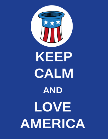 The words Keep Calm and Love America underneath an Uncle Sam Hat in the stars and stripes of the USA flag