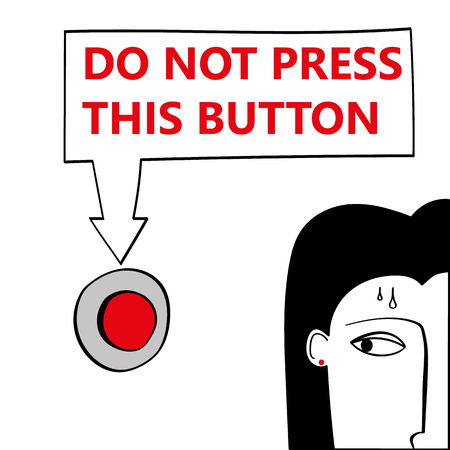 looking at view: Part view of a woman passing by and looking at a big red button under a sign which says Do Not Press This Button. A concept for temptation or compulsion