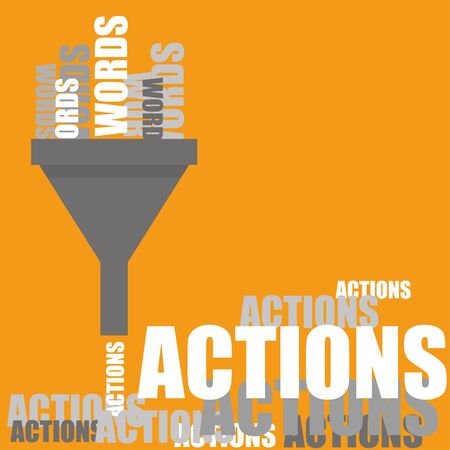A funnel converting Words into Actions as a metaphor for getting things done once a plan is in place Illustration