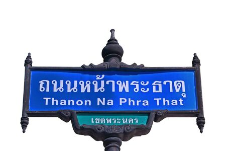 Road sign in Bangkok, Thailand. Thai word mean Thanon Na Phra That, on white background Isolated.
