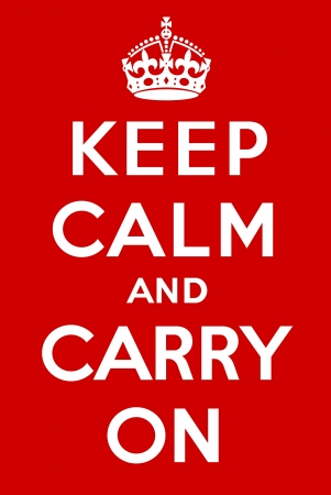 calmness: Keep calm and carry on