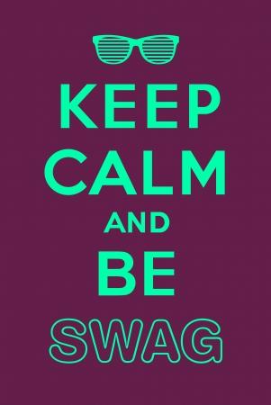 swag: Mantenga la calma y ser bot�n Vectores