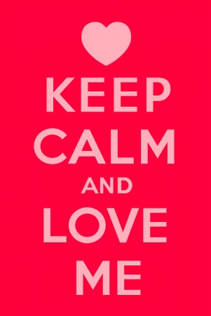 saint valentines: Mantenere la calma e Love Me Vettoriali